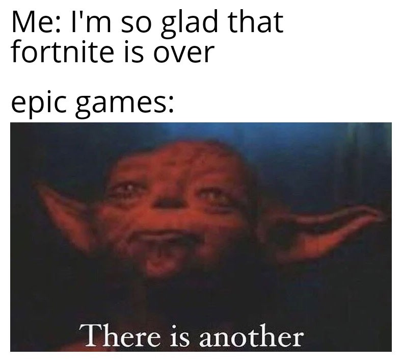 Ye there is fortnite chapster 2 - meme