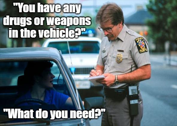 Cops have no sense of humor. - meme