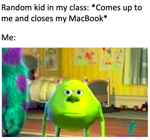 If you use MacBooks in class then you know how this feels - meme