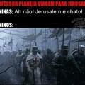Vamos tomar Jerusalém!