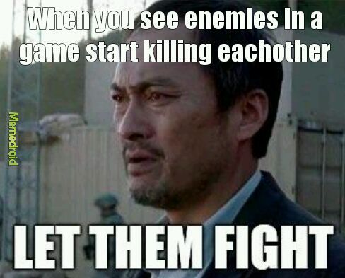Let them fight - meme