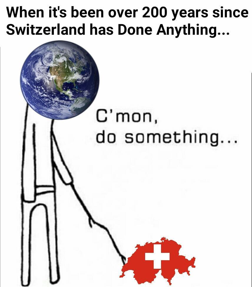 Cmon Switzerland - meme