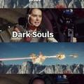 You do not play Dark Souls, Dark Souls plays you
