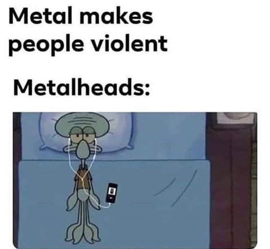 Metal makes people violent - meme