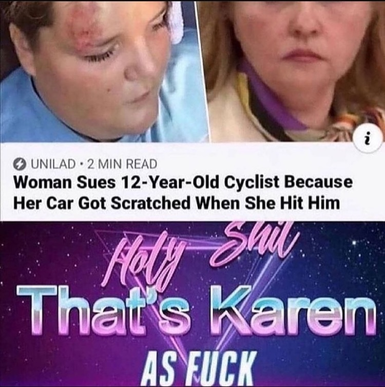 holy shit that's Karen as fuck - meme