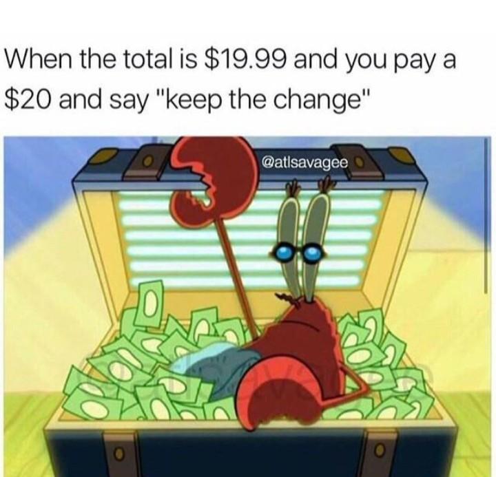 Keep the change you filthy animal ( - meme