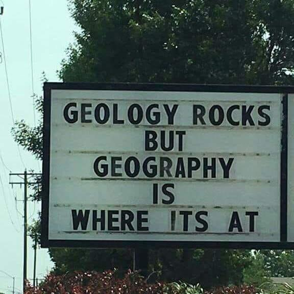 Geology Rocks but geography is where its at - meme