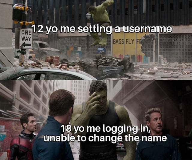 Can't change your username now - meme