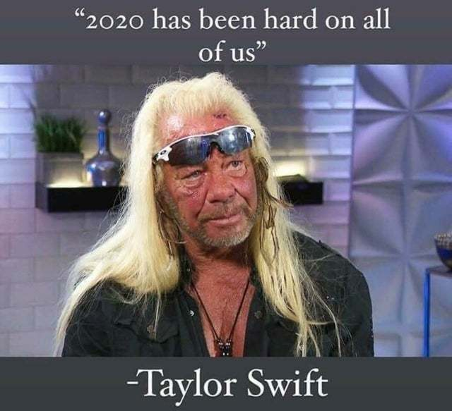 2020 has also been hard on Taylor Swift - meme