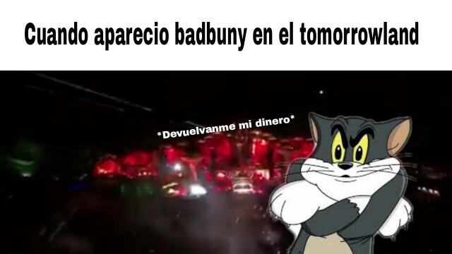 (imagen del tomorrowland en la aparición de badbuni) - meme