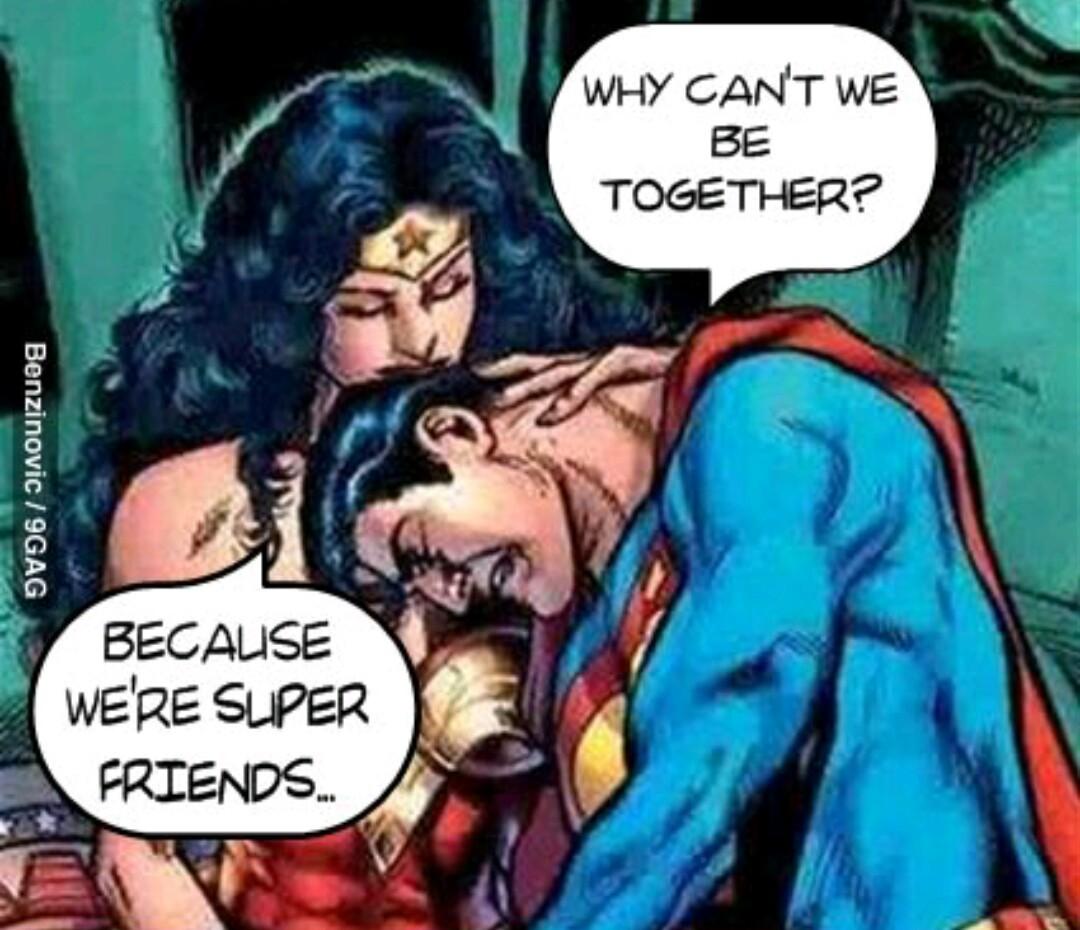 Super friend zoned - meme