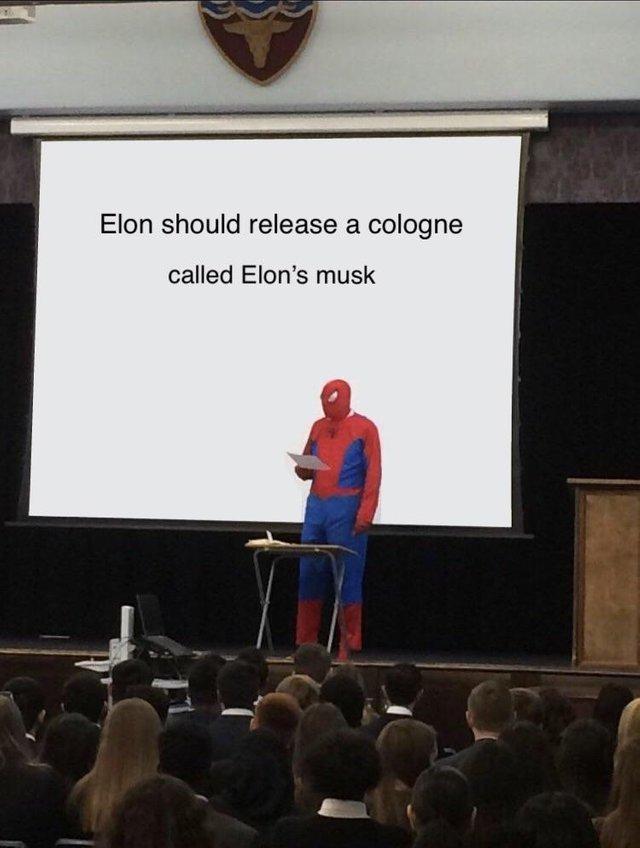 Elon should release a cologne called Elon's Musk - meme