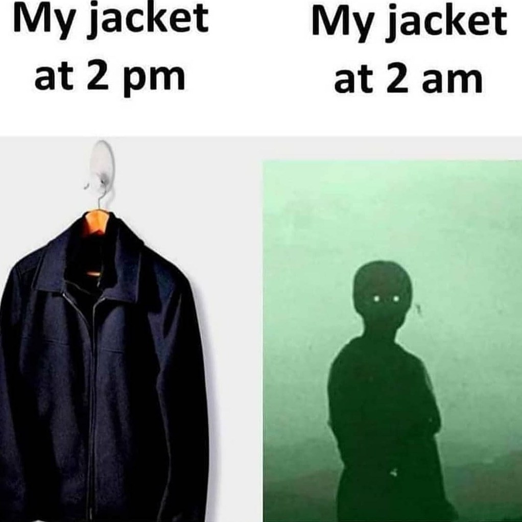 My jacket at 2 am | gagbee.com - meme