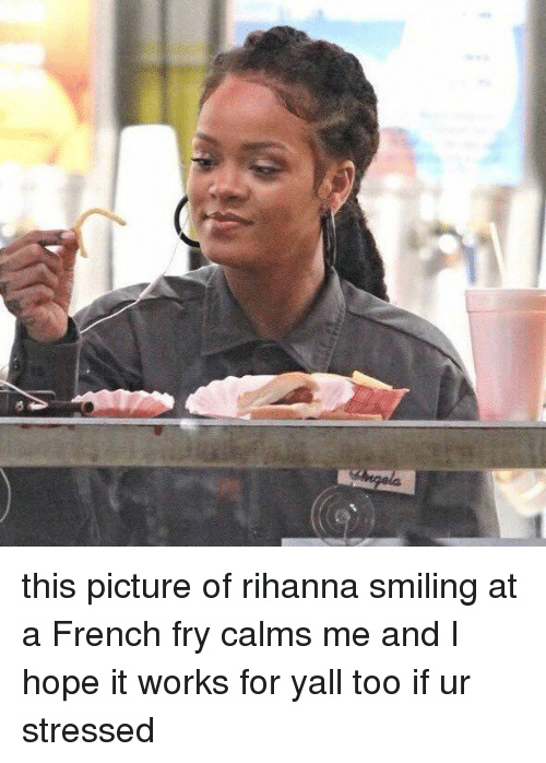 Fries make me smile - meme