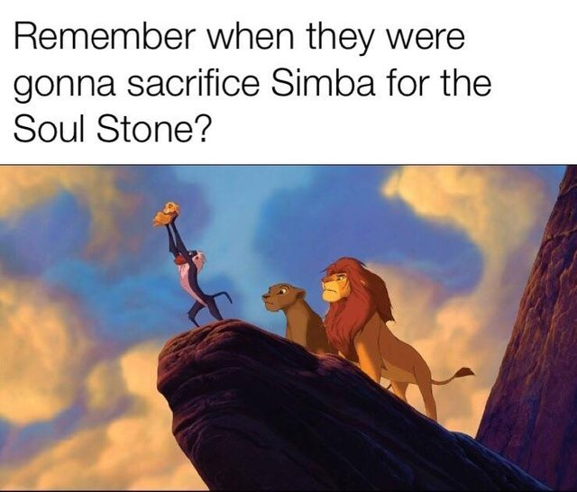 Remember when they were going to sacrifice Simba for the Soul Stone? - meme