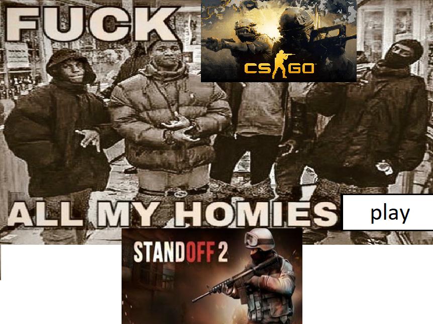 fuck csgo all my homies play standoof - meme