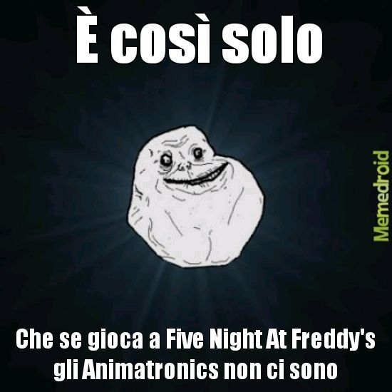 Five night at Forever Alone - meme