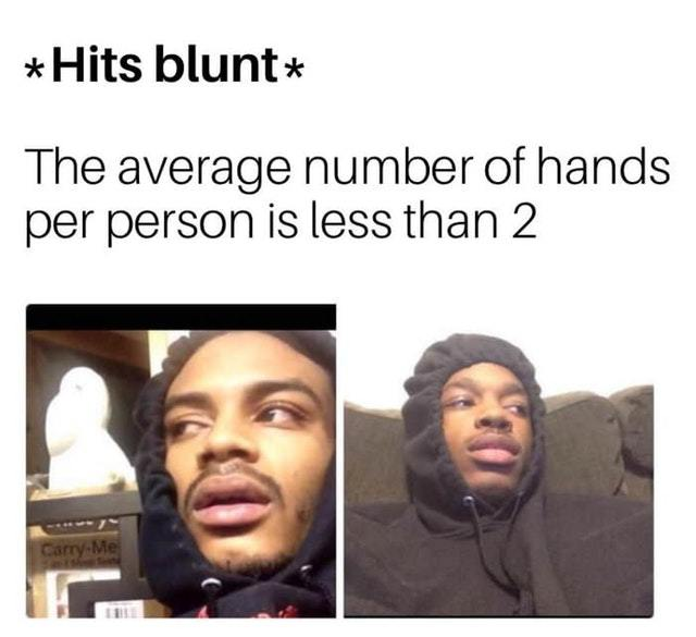 The average number of hands per person is less than two - meme