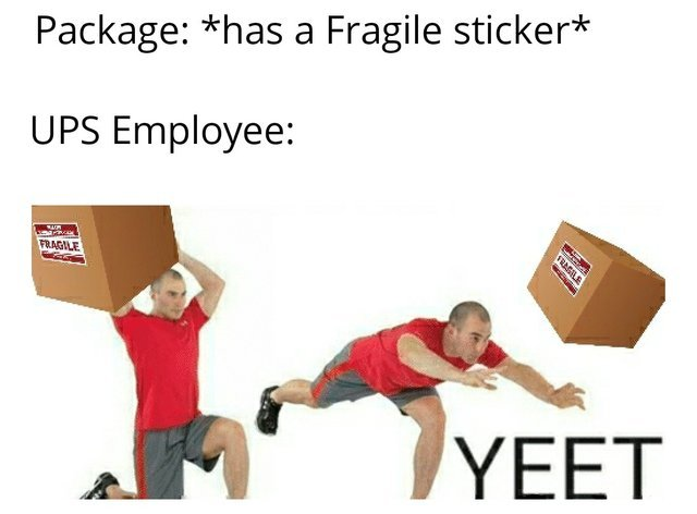 How UPS handles fragile packages - meme