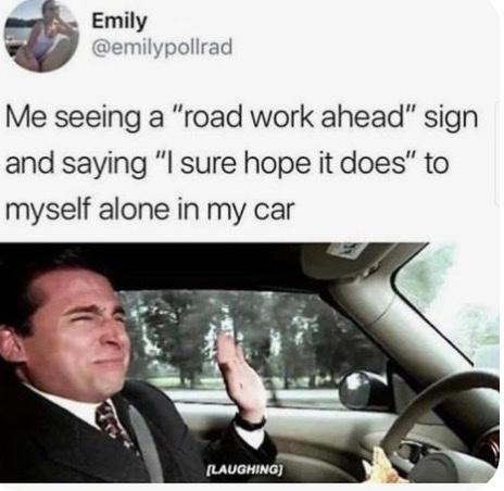 road work ahead - meme