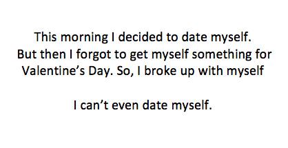 I don't date myself, I hate myself - meme