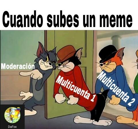 Gracias a tus multicuentas - meme