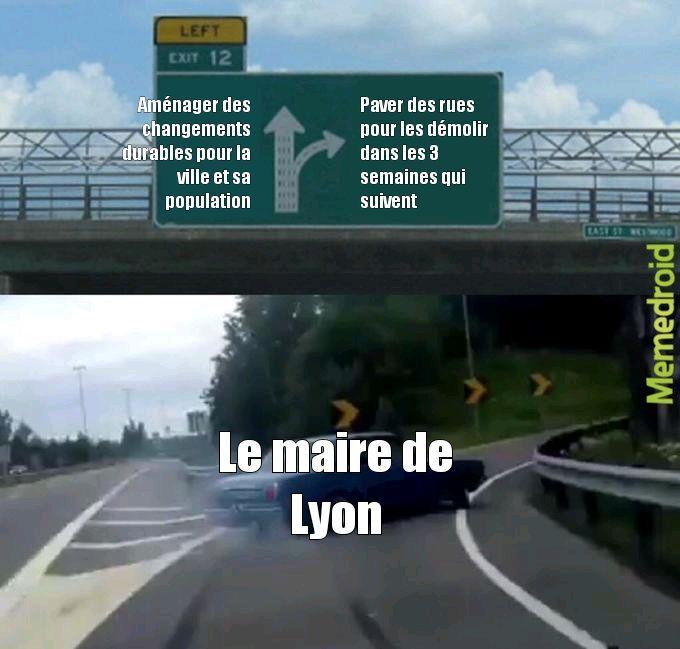 Ah, Lyon, chère ville qui est plus refaite que les candidates de téléréalité - meme