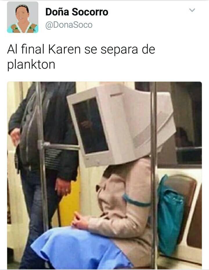 Karen está en la verga XD