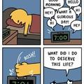 I've always hated my alarm clock, hate my alarm clock, and will never stop hating my alarm clock