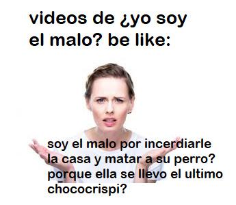¿¿¿¿¿¿¿¿¿¿¿YO SOY EL MALO?????''''???''''''''' - meme