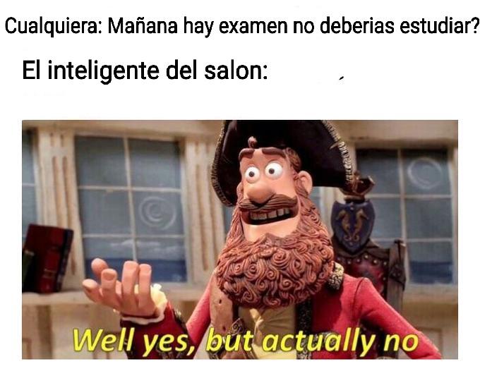 El inteligente del salon no necesita estudiar - meme