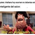 El inteligente del salon no necesita estudiar