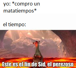 """el matatiempos"" - meme"