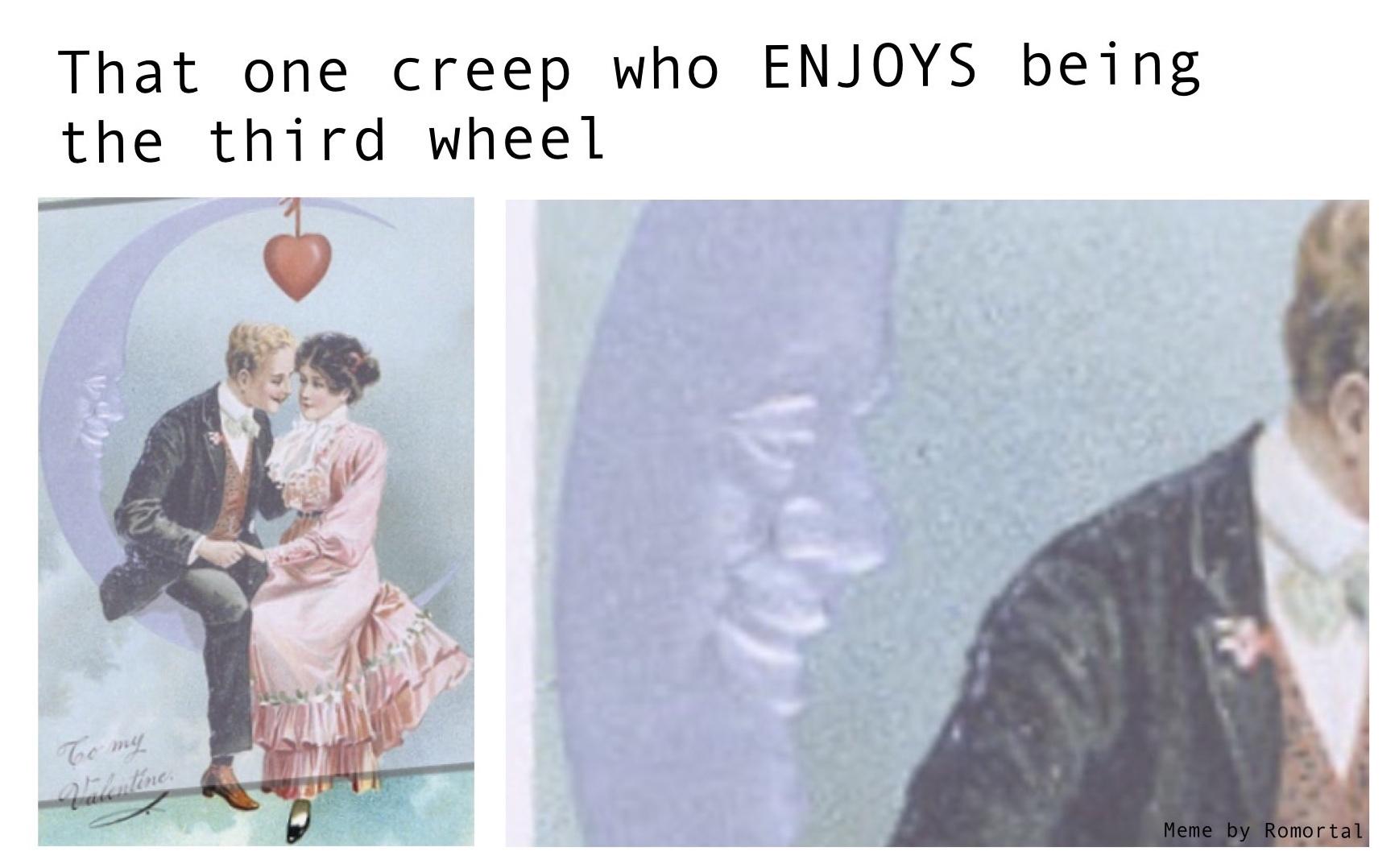 That one creep... - meme