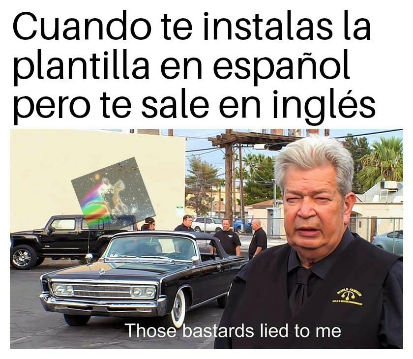 Estos bastardos me mintieron - meme