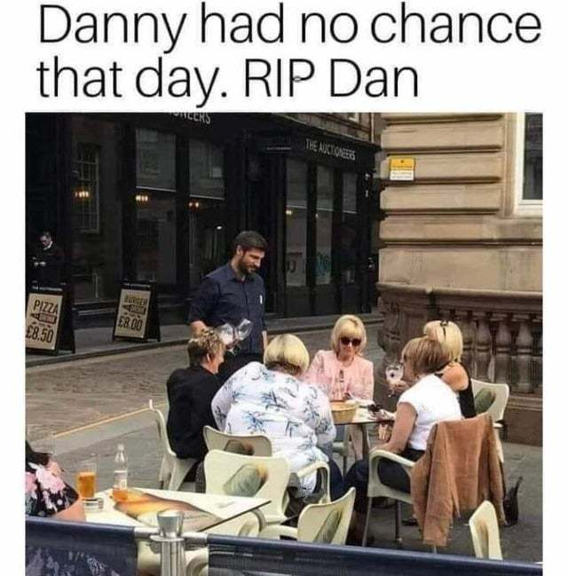 Danny had no chance that day - meme