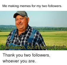 Thank you, my two followers. - meme