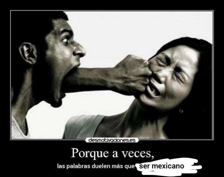 Es broma, nada duele más que ser mexicano - meme