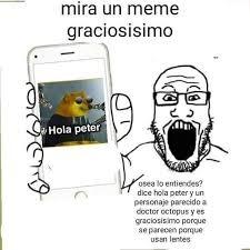 El meme de hola peter no duro ni 1 dia