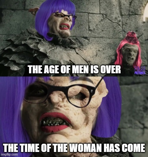 Age of Men is Over - meme