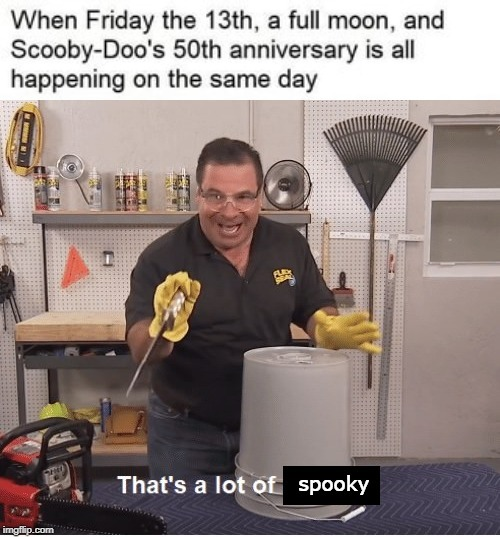 It's gonna get pretty spooky - meme