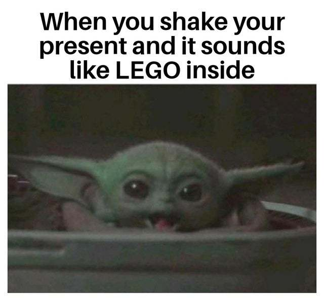 When you shake your present and it sounds like LEGO inside - meme