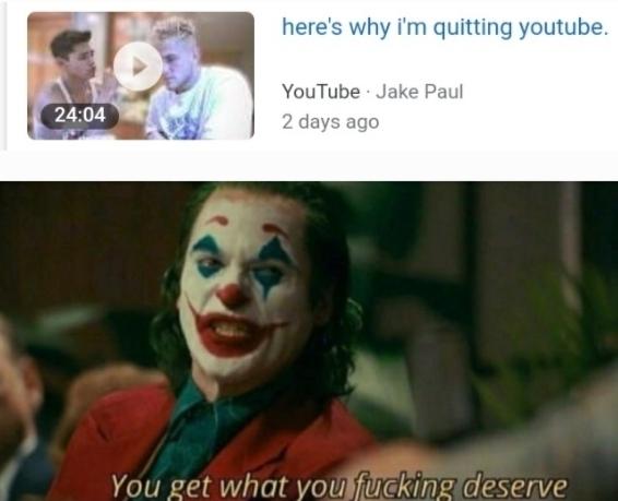 You get what you deserve - meme