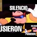 Silencio pusieron, silencio pusieron, silencio pusieron, silencio pusieron