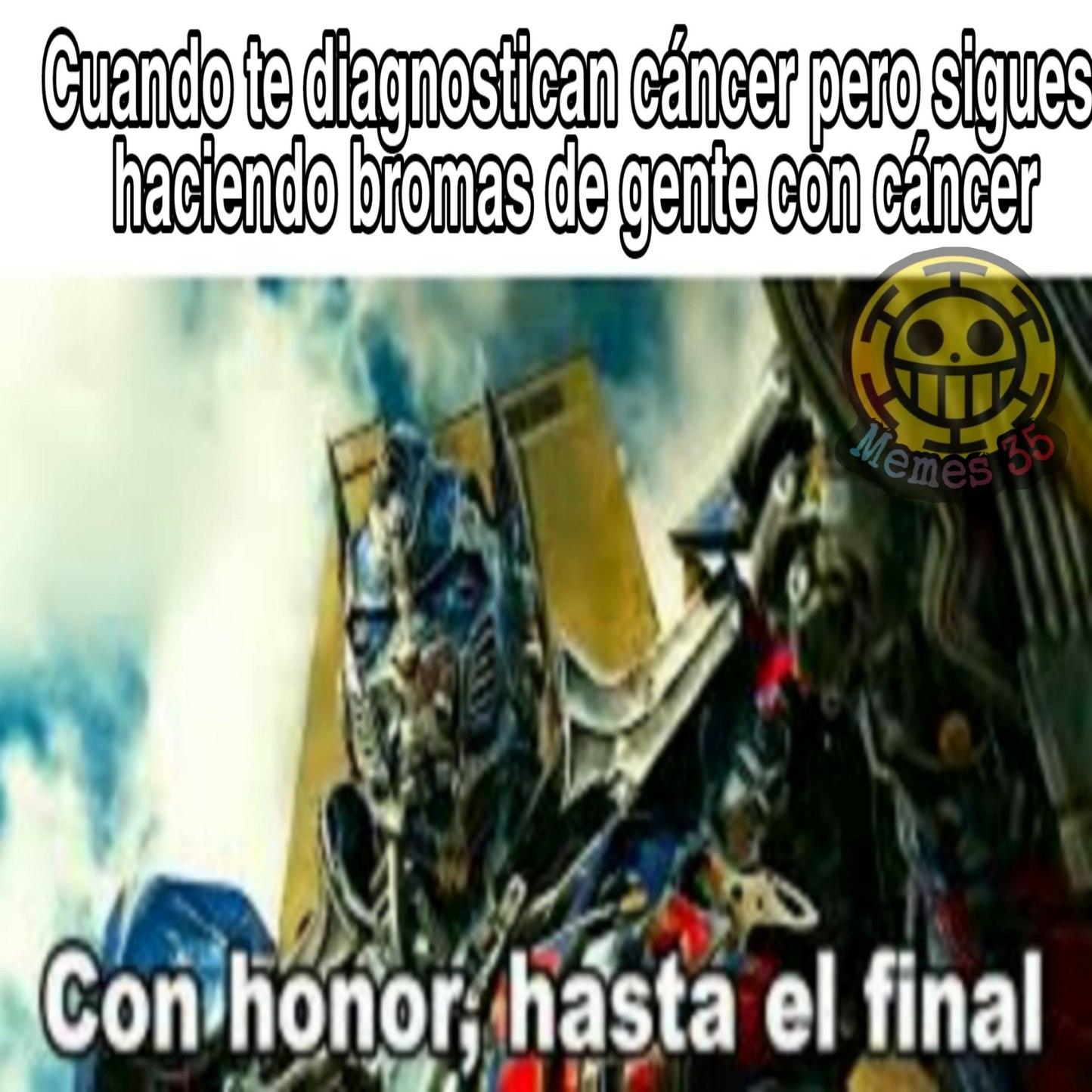 Aceptenlo porque tiene cáncer terminal - meme