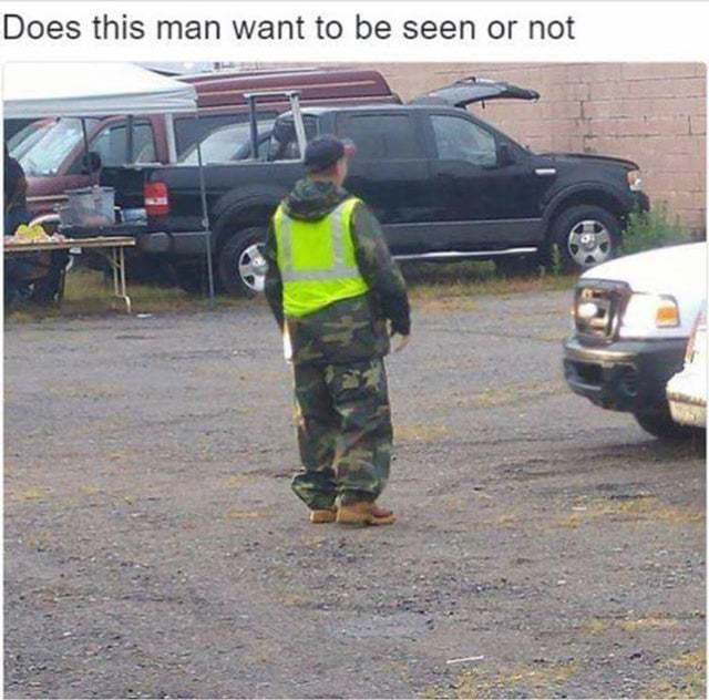 Does this man want to be seen or not - meme