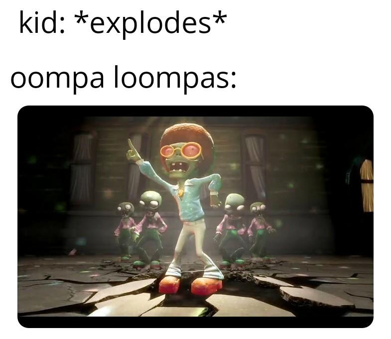 Oompa loompa - meme