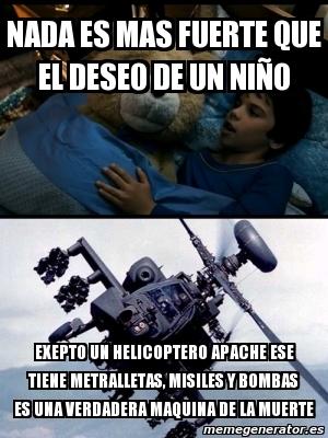 Re Fachero El Helicoptero Apache - meme