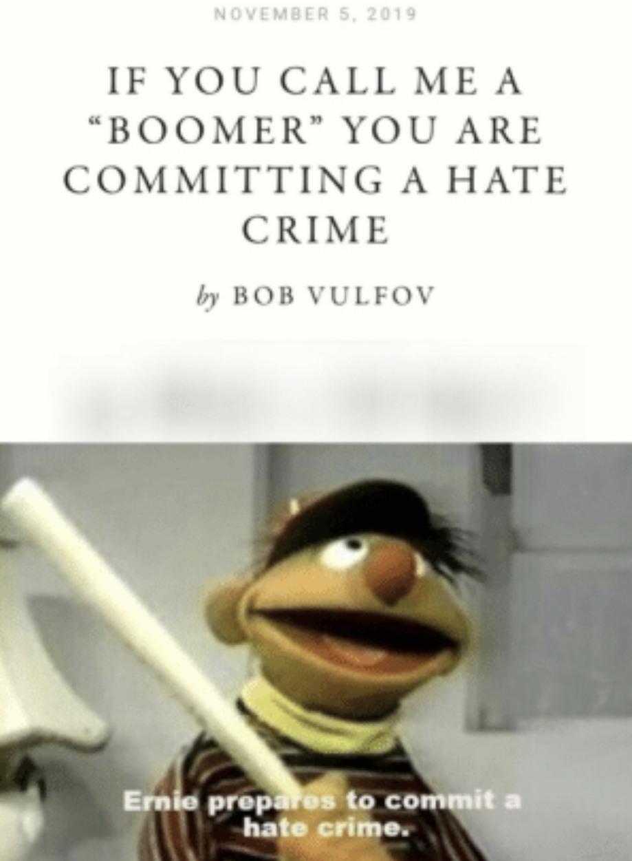 Ernie prepares to say ok boomer - meme