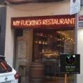 My fucking restaurant.